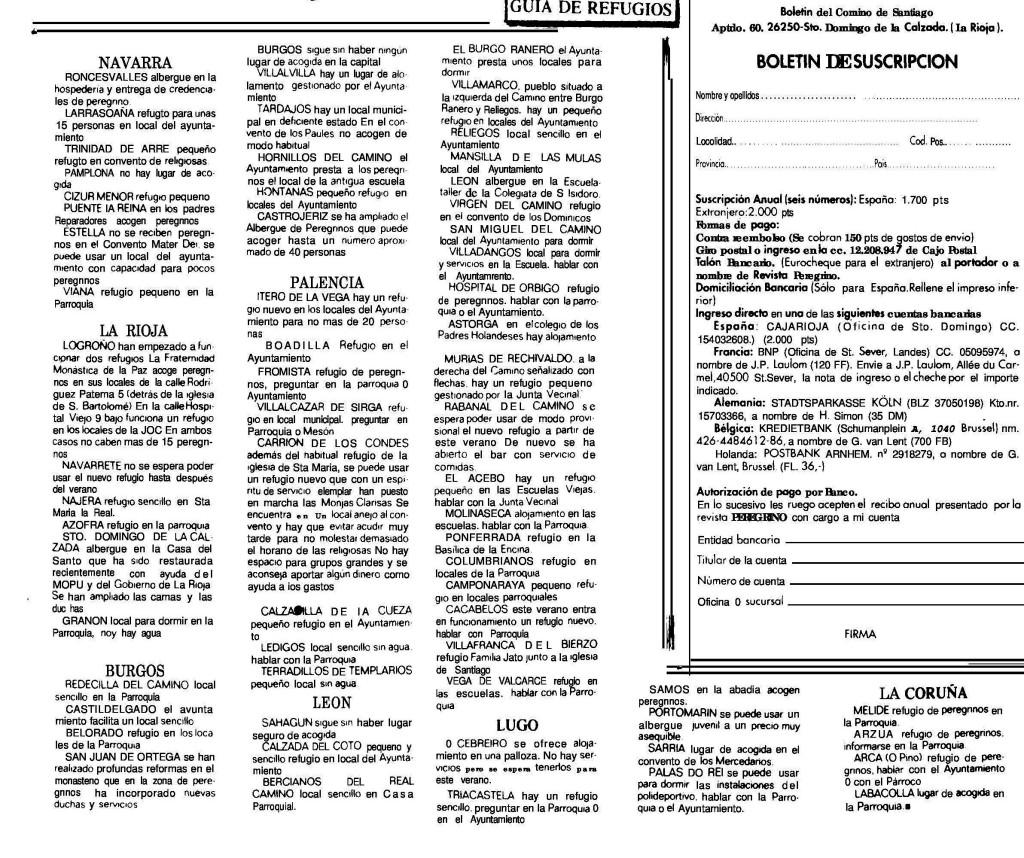 "Albergues peregrinos esistenti nel 1990: già esisteva la ""Revista peregrina"" e operavano gli hospitaleros voluntarios."